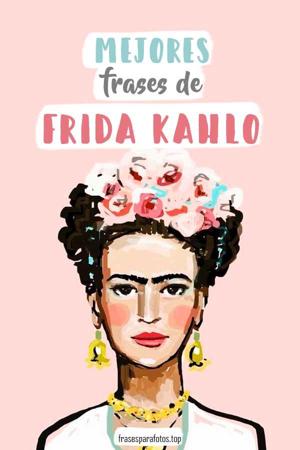Frases De Frida Kahlo De La Vida Y El Amor Feministas