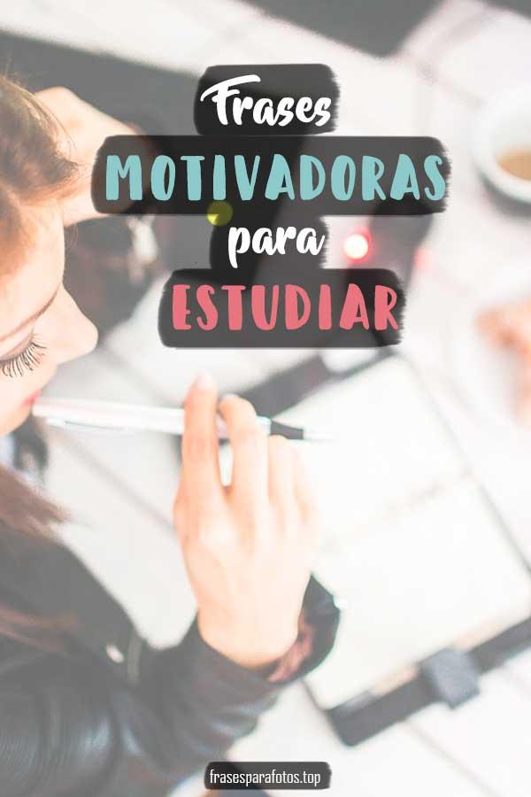 Frases Motivadoras Para Estudiar Y Logra Tus Objetivos