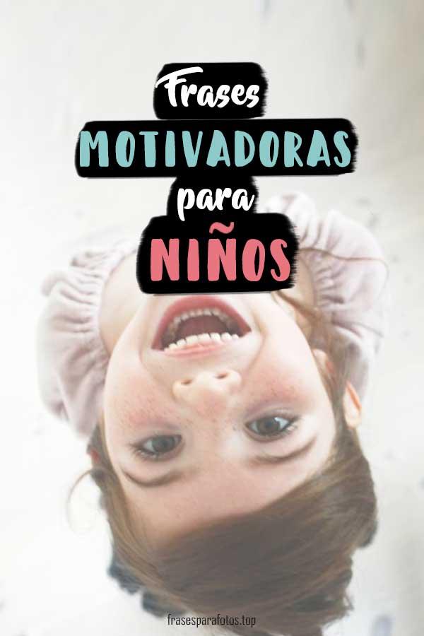 Frases Motivadoras Para Niños Motivación Personal Infantil