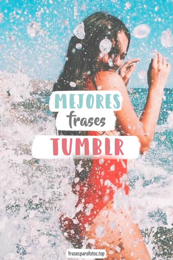 Frases Tumblr Para Fotos Amor Bonitas Cortas Y Más