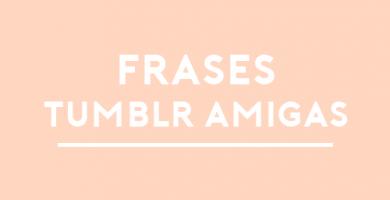 frases para amigas tumblr