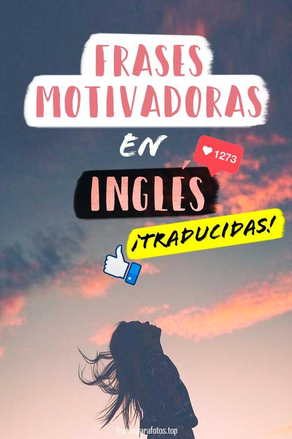 Frases Motivadoras En Inglés Tradudias A Español