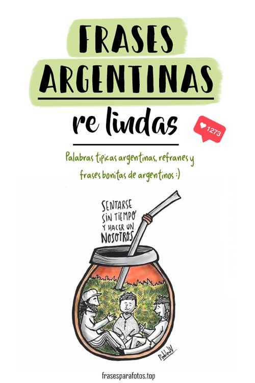 Frases Argentinas Típicas Palabras Re Lindas De La Jerga