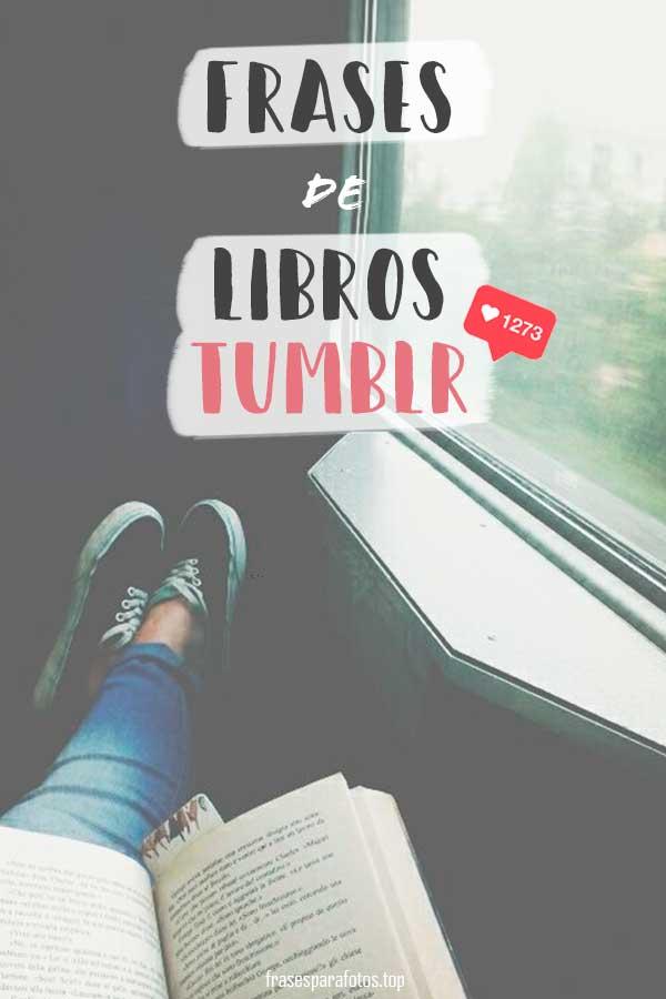 Frases De Libros Tumblr Cortas Amor Desamor Y Más